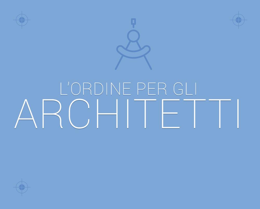 L'Ordine per gli architetti