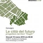 """Convegno promosso dal Consiglio Nazionale degli Architetti """"Le città del futuro – progettare territori fragili"""""""