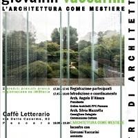 """ARCHI-THE'  – Ciclo di Eventi Culturali – Il Secondo: """"L'architettura come mestiere""""  – 29 Maggio 2018 –  con Giovanni Vaccarini"""